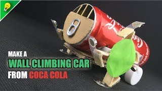 How to Make a Wall Climbing Car from Coca Cola  | Amazing Cardboard DIY