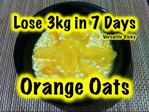 How to Lose Weight Fast 3Kg in 7 Days with Orange Oats / Orange Oats Recipe