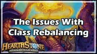 [Hearthstone] The Issues With Class Rebalancing