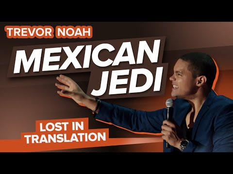 Xxx Mp4 Quot Mexican Jedi Quot Trevor Noah Lost In Translation RE RELEASE 3gp Sex
