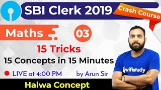 4:00 PM - SBI Clerk 2019 | Maths by Arun Sir | 15 Tricks, 15 Concepts in 15 Minutes