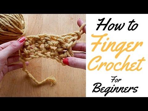 HOW TO FINGER CROCHET FOR BEGINNERS - BASIC GUIDE FOR BEGINNERS - FINGER CROCHET