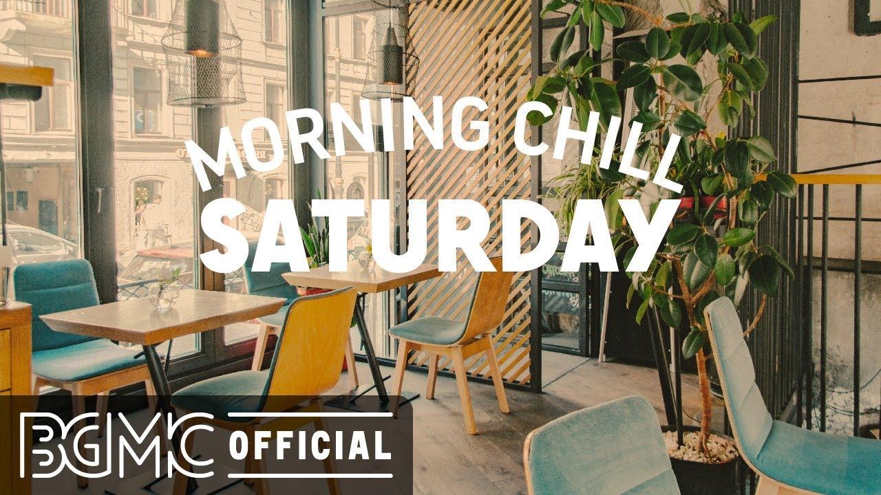 SATURDAY MORNING CHILL JAZZ: Relaxing Jazz & Bossa Nova Music for Positive Mood