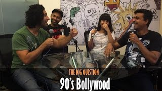 SnG: Why 90s Bollywood Was Awesome? Ft Anuya Jakatdar | The Big Question Episode 25 | Video Podcast