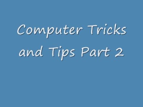 Computer Tricks and Tips Part 2