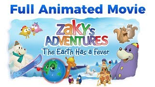 Zaky's Adventures: The Earth Has a Fever - FULL MOVIE FOR KIDS