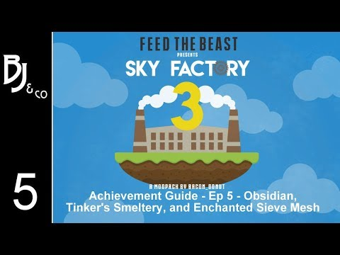 Skyfactory 3 - Achievement Guide - Ep 5 - Obsidian, Tinkers Smeltery, Enchanted Sieve Mesh