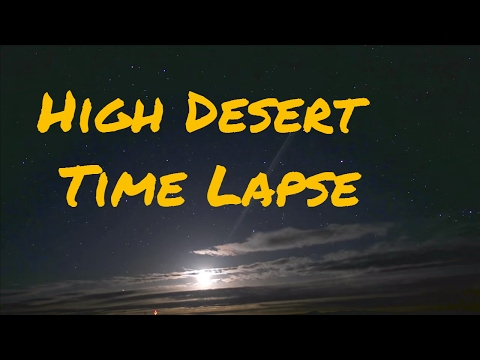 High Desert Oregon Night Timelapse - Lumix Gx8