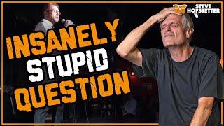Heckler asks a dumb question - Steve Hofstetter