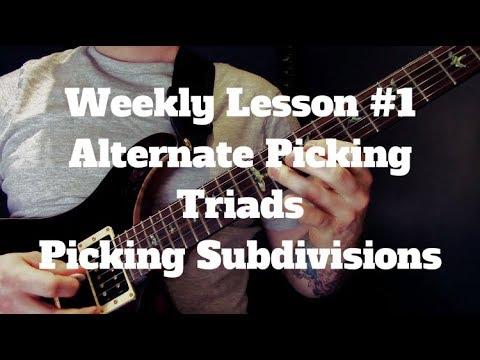 Weekly Guitar Lesson Week #1 - Alternate Picking, Triads, Picking Subdivision