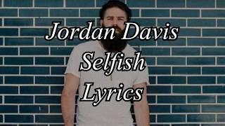 Jordan Davis - Selfish Lyrics