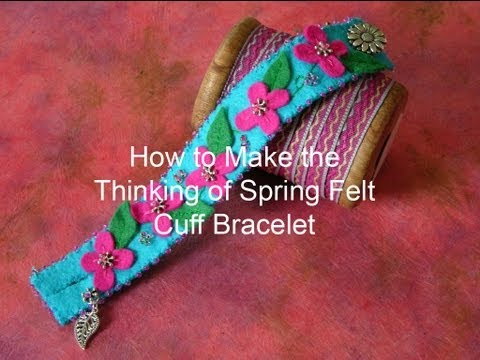 How to Make the Thinking of Spring Felt Cuff Bracelet