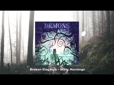 Broken Elegance - Misty Mornings [DEMONS EP NOW OUT!]