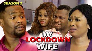 My Lockdown Wife Season 2 - (New Movie) Zubby Michael 2020 Latest Nigerian Nollywood Movie Full HD