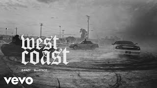 G-Eazy, Blueface - West Coast (Audio)