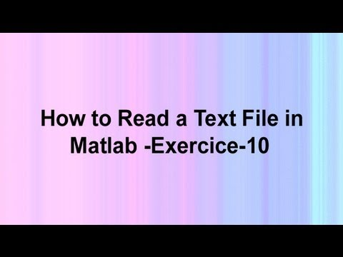 How to Read a Text File in Matlab -Exercise 10