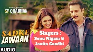 Sadke Jawaan (Reprise) | Sonu Nigam & Jonita Gandhi | Sp Chauhan | Soulful Song |