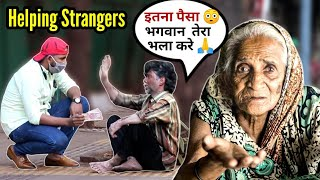 Asking 10 Rupees and Giving 1100 Rupees To Strangers / Homeless People  ( To Make You Cry )