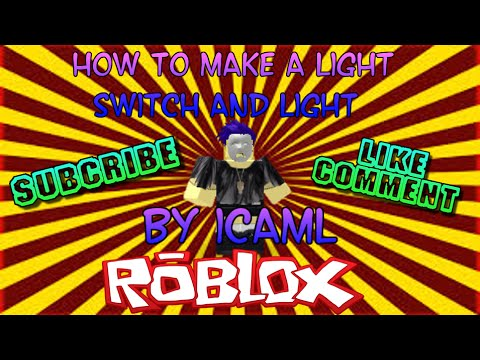 How to Make a Light Switch and Light on ROBLOX