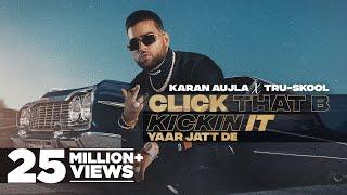 KARAN AUJLA : Click That B Kickin It | Tru-Skool | Rupan Bal| New Punjabi Song 2021| Latest Song2021