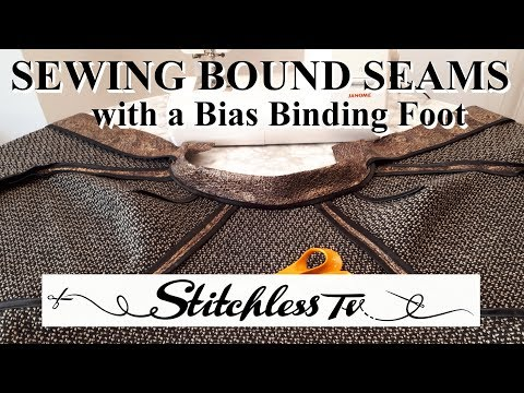 SEWING BOUND SEAMS with a bias binding foot