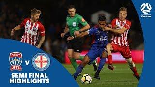 Hyundai A-League 2017/18 Semi Final: Newcastle Jets 2 - 1 Melbourne City
