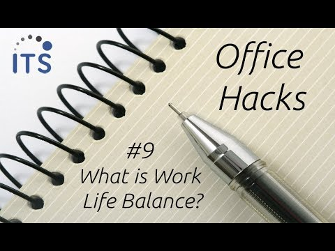 What is Work Life Balance  - Office Hack #9