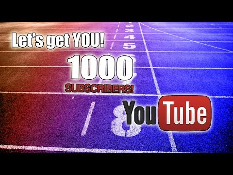 Let's get YOU 1000 subscribers on YouTube