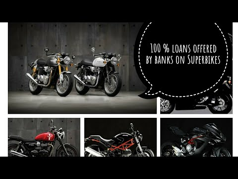 Banks Giving 100 Percent Loans On Superbikes!