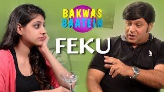 Bakwas Baatein - World Famous Fekus #Comedywalas