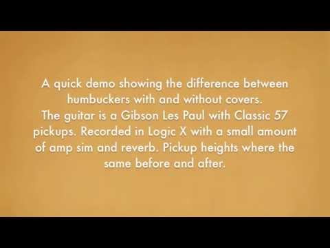 Covers vs No Covers- Gibson Classic '57 pickups.