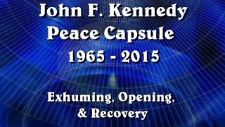 JFK Time Capsule - Exhuming, Opening, & Recovery of Artifacts - Sept. & Oct. 2015