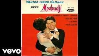 Mouloudji - L'amour l'amour l'amour (audio)