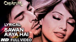 Lyrical: Sawan Aaya Hai Full Song with LYRICS   Arijit Singh   Creature 3D