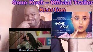 Gone Kesh –Official Trailer - Shweta Tripathi, Vipin Sharma, Deepika Amin & Jitendra - Reaction