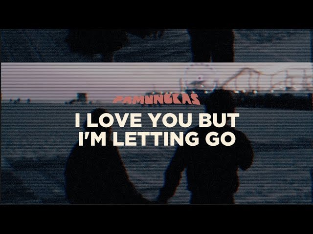 Pamungkas - I Love You but I'm Letting Go