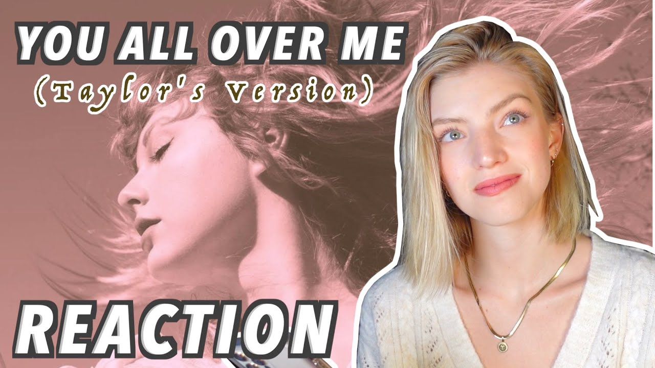 You All Over Me - Taylor Swift *REACTION*