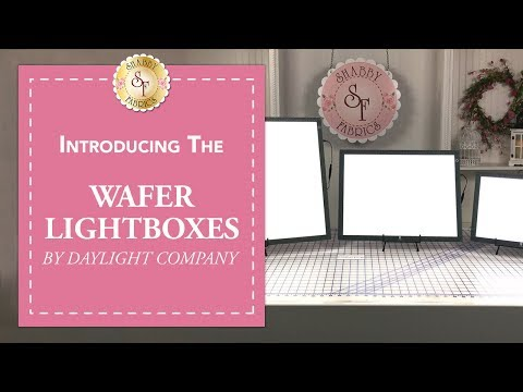 How to Use the Daylight Wafer Lightboxes | Shabby Fabrics