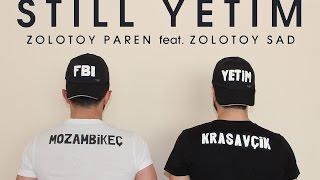 Zolotoy Paren feat. Zolotoy Sad - Still Yetim