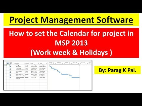 How to set the Calendar for project in MSP 2013   (Work week & Holidays ) by Parag K Pal.