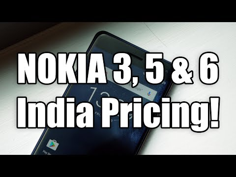 Nokia 3, 5 & 6!! India Launch and Pricing!!