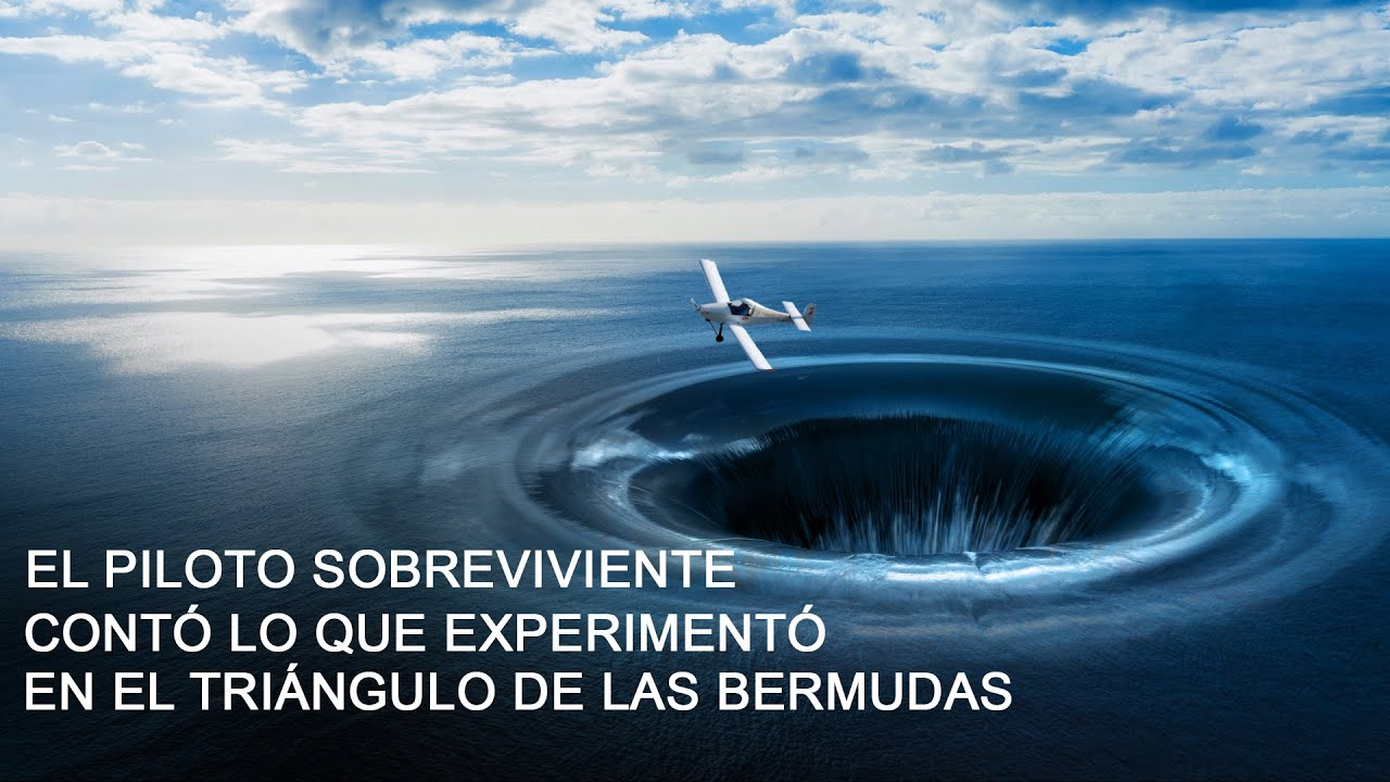 El Piloto Sobreviviente Contó Lo Que Experimentó En El Triángulo De Las Bermudas