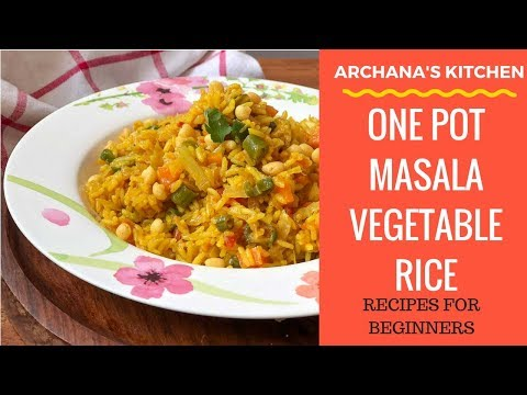 One Pot Masala Vegetable Rice - Indian Recipe for Beginners by Archana's Kitchen