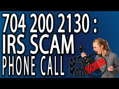 704 200 2130: IRS SCAM Phone Call