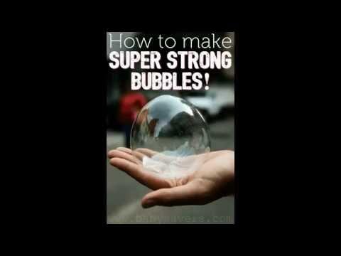 Diy Super Strong Bubbles 2016