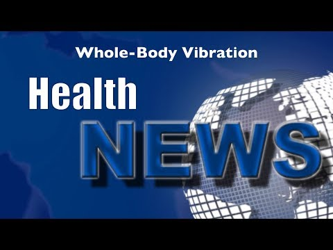 Today's Chiropractic HealthNews For You - Whole-Body Vibration