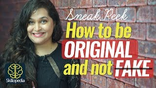 07 steps to  be Original & not Fake – Personality Development Video & Soft Skills Training
