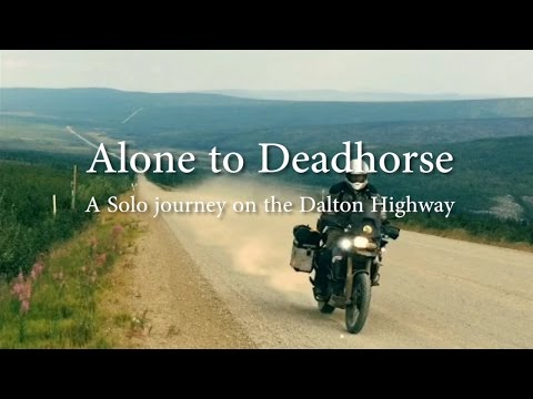Alone to Deadhorse - A Solo Journey on the Dalton Highway