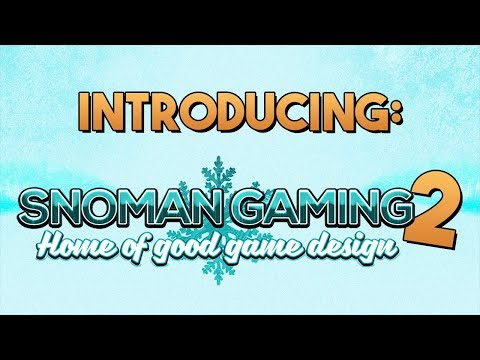 NEW Channel - Snoman Gaming 2!