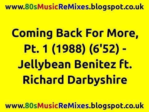 Coming Back For More, Pt. 1 - Jellybean Benitez | Richard Darbyshire | 80s Club Mixes | 80s Club Mix